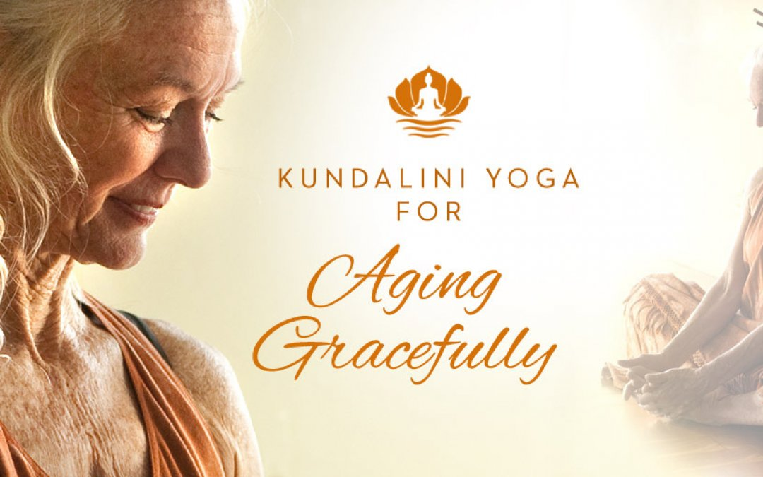 Kundalini Yoga for Aging Gracefully