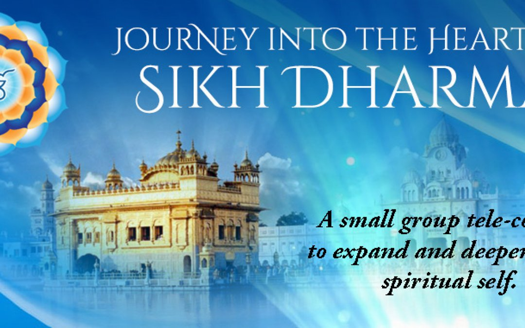 Journey Into The Heart of Sikh Dharma Telecourse: A Journey To Joy