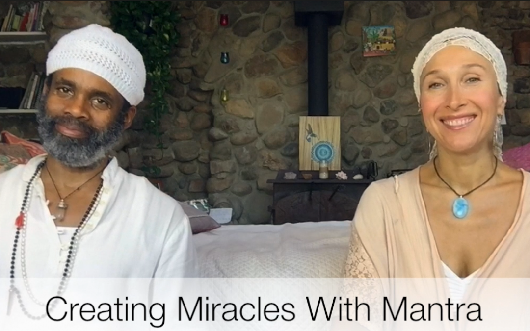 Creating Miracles With Mantra Part 1 with Aykanna