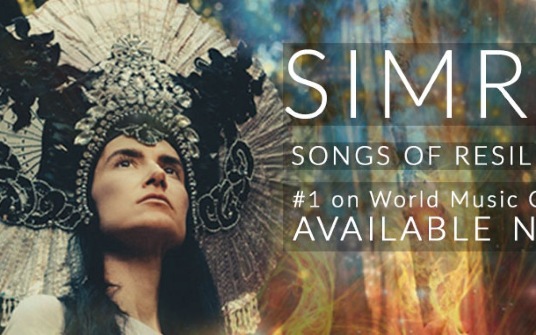 "Artist Interview: Simrit Discusses ""Songs of Resilience"" (Part 1 of 2)"