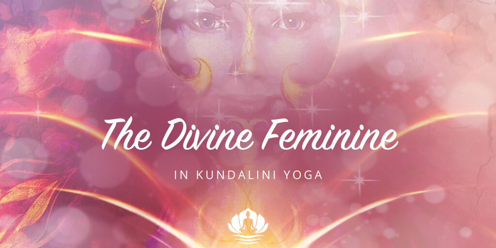 Kundalini Yoga and the Divine Feminine