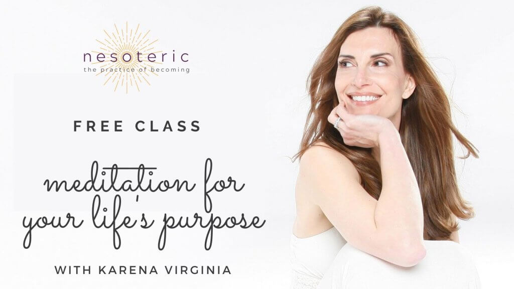 Free Nesoteric Class Meditation for Your Lifes Purpose