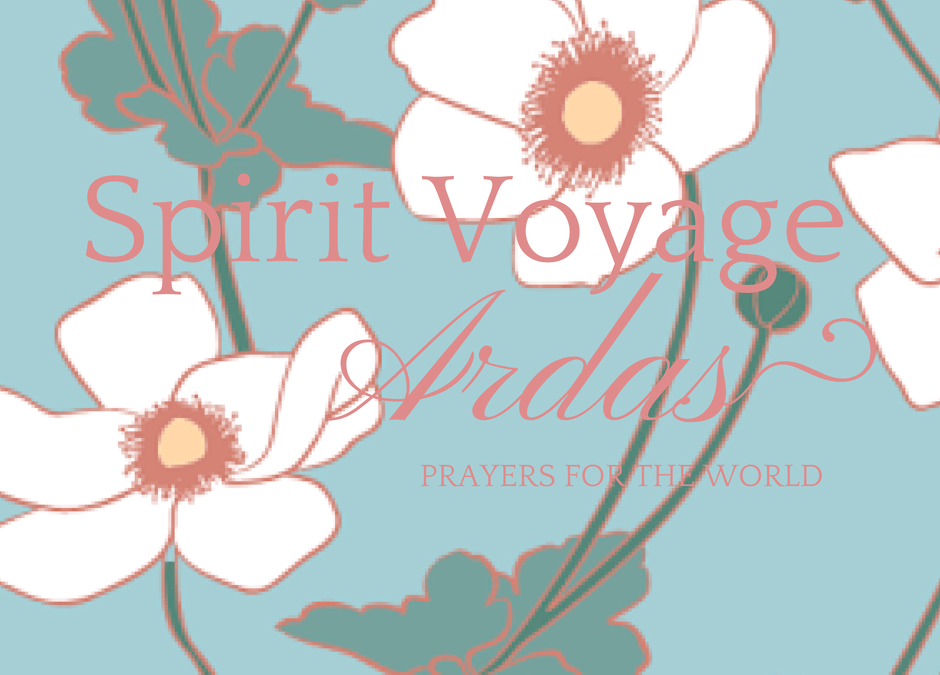 Spirit Voyage Ardas Prayer Requests:  Week One